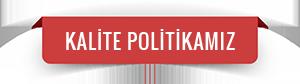 Kalite Politikamız